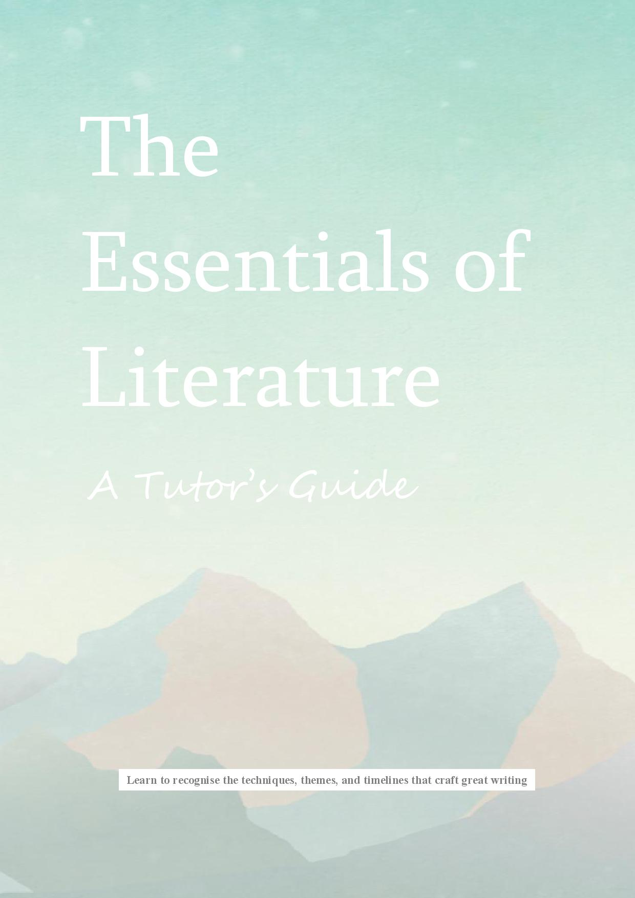 The Essentials of Literature - A Tutor's Guide